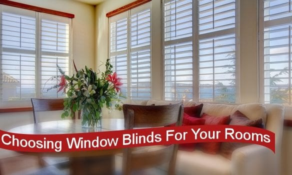 choosing window blinds for your rooms