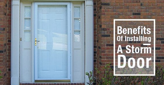 benefits of installing a storm door