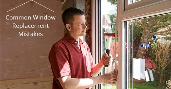 Common-Window-Replacement-Mistakes