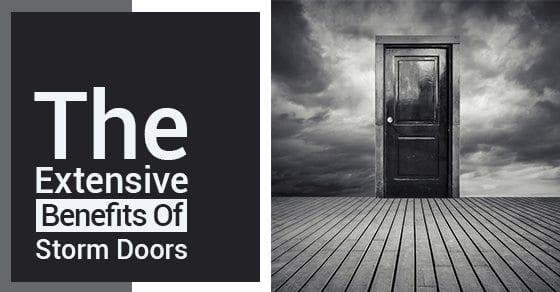 The-Extensive-Benefits-Of-Storm-Doors