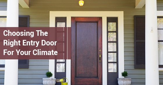 Choosing-The-Right-Entry-Door-For-Your-Climate