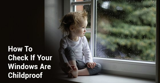 How-To-Check-If-Your-Windows-Are-Childproof