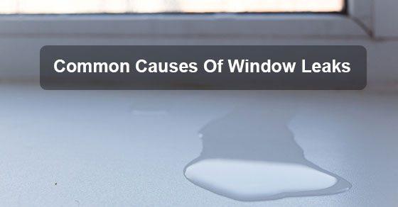 Common-Causes-Of-Window-Leaks