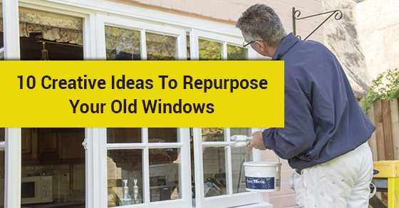 10-Creative-Ideas-To-Repurpose-Your-Old-Windows