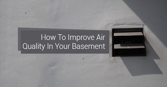 How-To-Improve-Air-Quality-In-Your-Basement