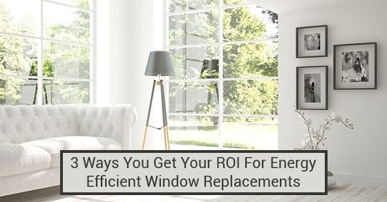 Financial Benefits Of Energy Efficient Windows