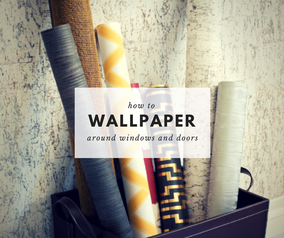 how to wallpaper around windows and doors