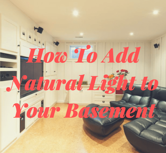how to add natural light to your basement
