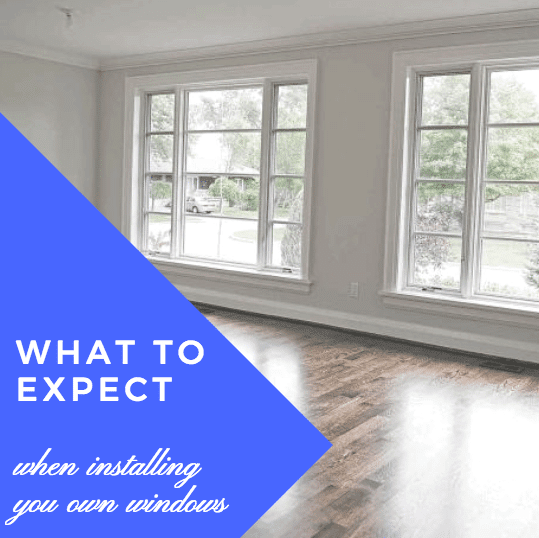 what to expect when installing you own windows