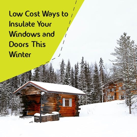low cost ways toinsulate your window and doors this winter