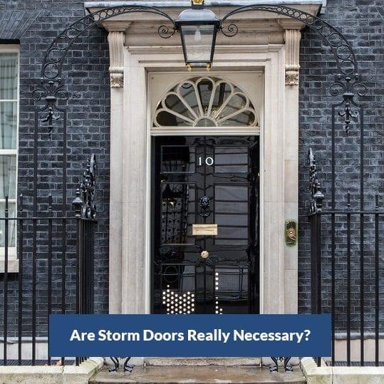are storm doors really necessary