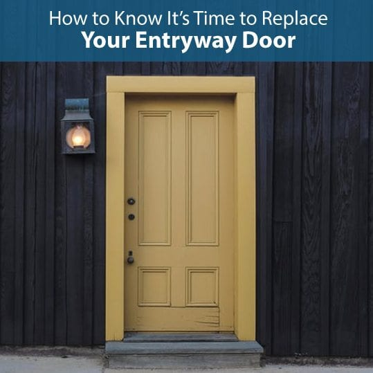 how to know its time to replace your entryway door