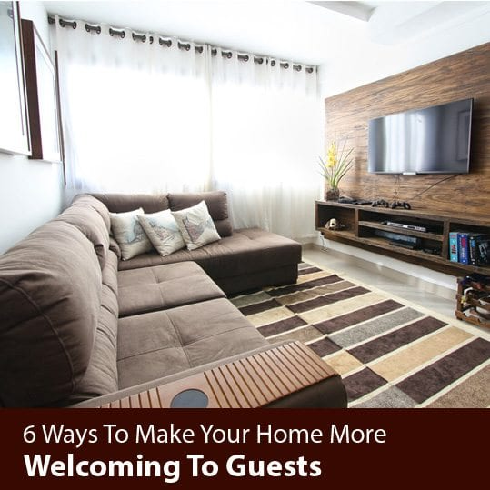 6 Ways To Make Your Home More Welcoming To Guests