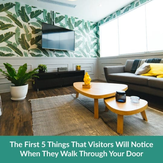 5 Things That Visitors Will Notice When They Walk Through Your Door