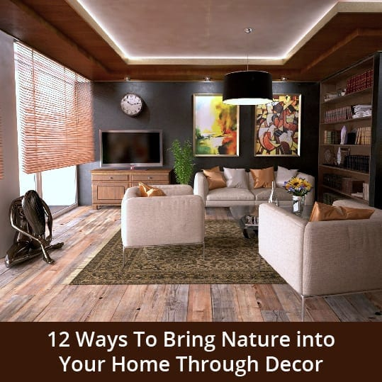 12 Ways To Bring Nature into Your Home Through Decor