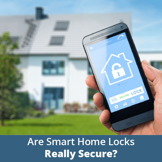 Are Smart Home Locks Really Secure?