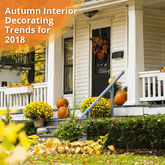 Autumn Interior Decorating Trends for 2018
