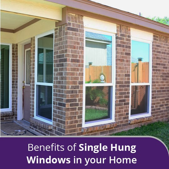 Benefits of Single Hung Windows in your Home