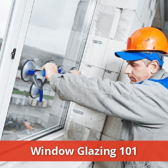 Window Glazing 101