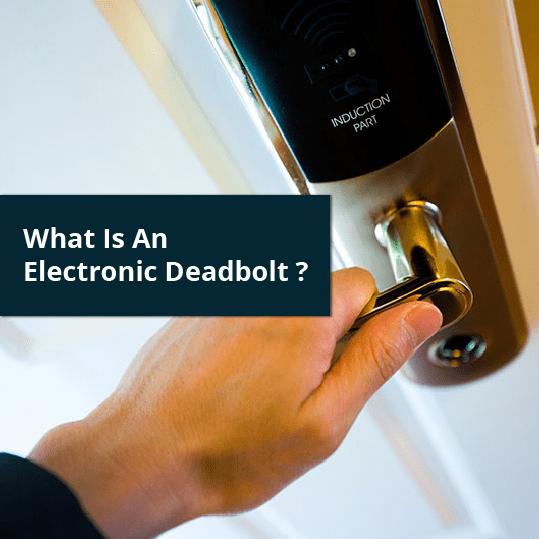 What Is An Electronic Deadbolt?