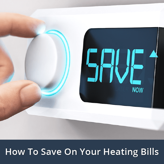 How To Save On Your Heating Bills
