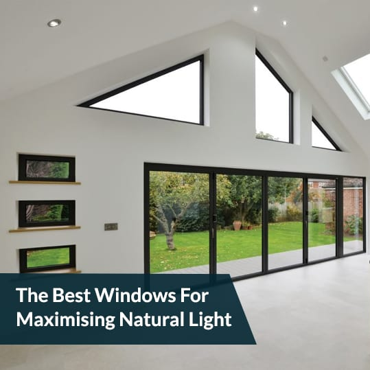 The Best Windows For Maximising Natural Light