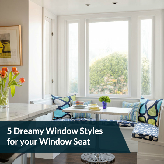 5 Dreamy Window Styles for your Window Seat