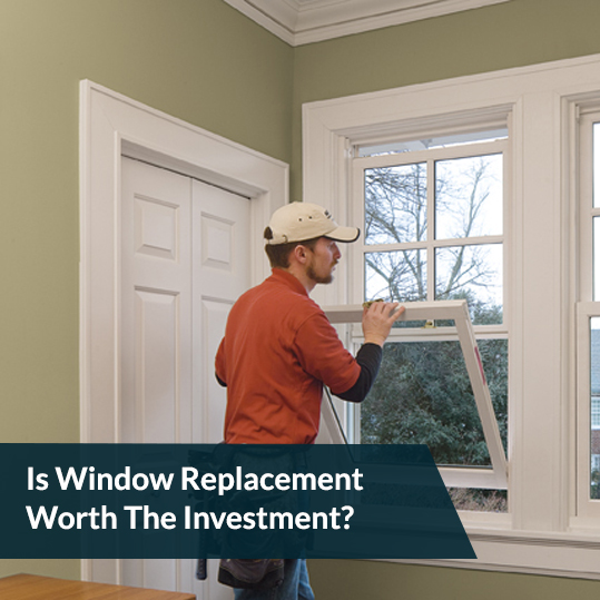 Is Window Replacement Worth The Investment?